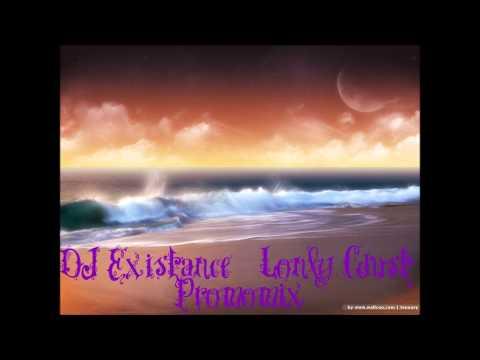DJ Existance - Lonly Cdust Promomix
