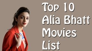 "Alia Bhatt Best Movies ""Alia Bhatt Movies List"""