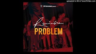 download lagu Reminisce - Problem New Song 2018 gratis