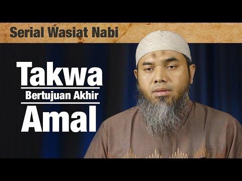 Serial Wasiat Nabi : Episode 76 , Takwa Bertujuan Akhir Amal - Ustadz Afifi Abdul Wadud