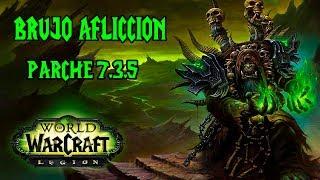 GUIA COMPLETA BRUJO AFLICCION PVE Y PVP | WORLD OF WARCRAFT LEGION | PARCHE 7.3.5