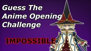 Guess The Anime Opening Challenge [IMPOSSIBLE Level]