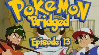 Pokemon 'Bridged Episode 13: Losers - Elite3