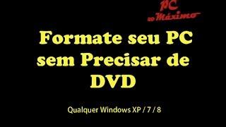 Como Formatar PC sem DVD
