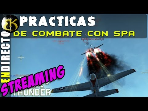 Practicas con SPA ► WAR THUNDER ► Directo Streaming Gameplay Español