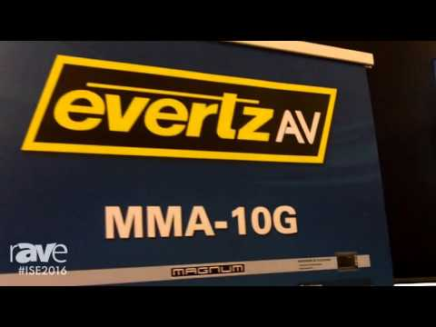 ISE 2016: EvertzAV Gives rAVe Information on Their MMA-10G Network Based AV Distribution Solutions