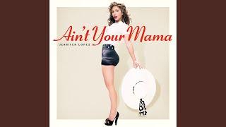 Download Lagu Ain't Your Mama Gratis STAFABAND