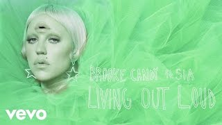 Brooke Candy - Living Out Loud (KDA Extended Mix) [Audio] ft. Sia