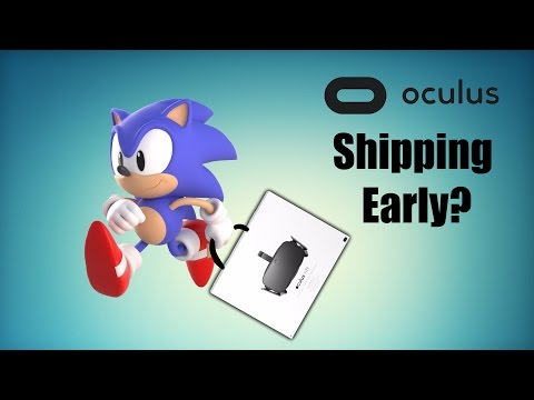 Oculus Rift Shipping Early