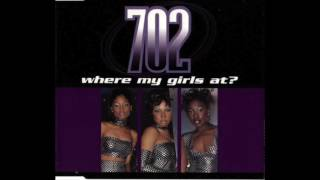 Watch 702 Where My Girls At video