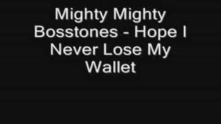 Watch Mighty Mighty Bosstones Hope I Never Lose My Wallet video