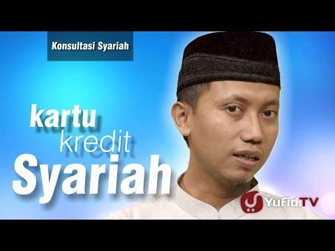 Konsultasi Syariah - Kartu Kredit Syariah - Ustadz Ammi Nur Baits