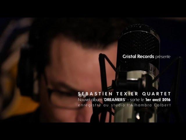 Sébastien Texier - Dreamers - Teaser Video