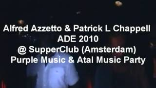 Alfred Azzetto   Patrick L Chappell @ SupperClub Amsterdam Purple Music   Atal Music Party   YouTube