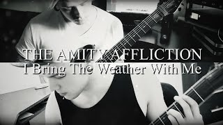 The Amity Affliction - I Bring The Weather With Me *INSTRUMENTAL/GUITAR COVER*/w RAWs/STEMs