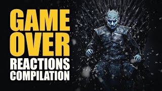 Game of Thrones GAME OVER Reactions Compilation