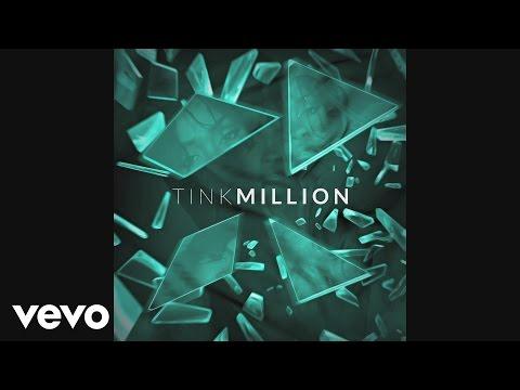 Tink - Million (Audio)