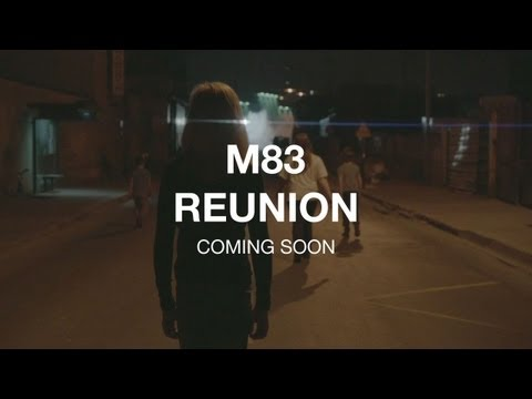 M83 'Reunion' coming soon...