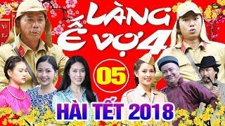 Hài Tết 2018 | Làng ế Vợ 4 - Tập 5 | Phim Hài Tết Mới Nhất 2018 - Minh Tít, Bình Trọng