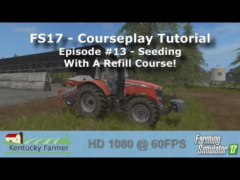 FS17 Courseplay Tutorial #13 Seeding With A Refill Course