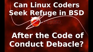 Will the BSDs come to Linux's Rescue After the CoC Debacle?