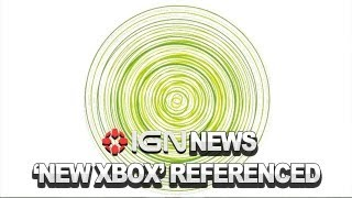 IGN News - Microsoft References 'New XBOX'