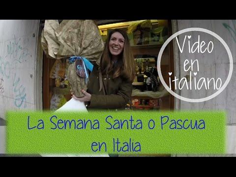 La Semana Santa / Pascua en Italia - (video en italiano con subtitulos)