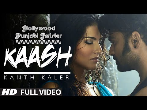 Kaash Song | Kanth Kaler Ft. Sunny Leone Sachiin J Joshi | Bollywood...