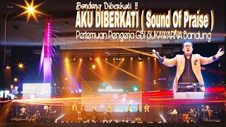 Download Lagu Aku Diberkati ( Sound Of Praise ) - Pertemuan Pengerja GBI SUKAWARNA Bandung. ( Bagian 3 ) Gratis STAFABAND