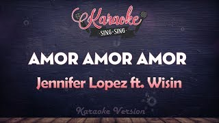 Download Lagu Jennifer Lopez - Amor, Amor, Amor ft. Wisin (Karaoke Version) Gratis STAFABAND