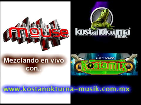 DJ Mouse - Mezclando en vivo con Sonido KostaMix [kostanokturna-musik.com.mx] -P1