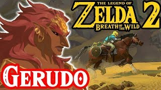 Ganondorf and The Gerudo in Zelda Breath of the Wild 2