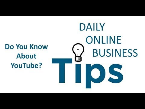 Daily Online Business Tips - Do You Know About YouTube?