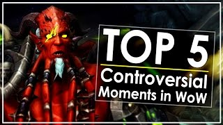 top 5 largest controversies in world of warcrafts history