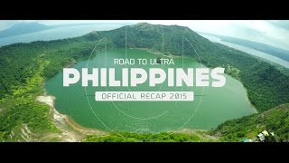 Road To ULTRA PHILIPPINES 2015 (Official 4K Recap)