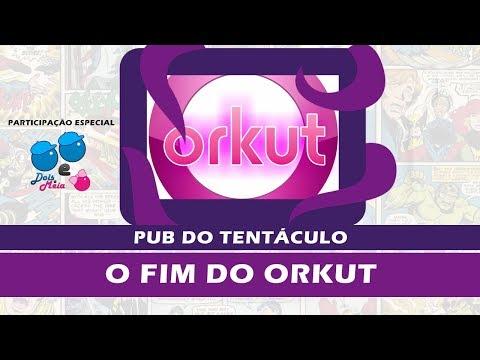 Pub do Tentáculo #11 - R.I.P. Orkut: Relembrando a Rede Social