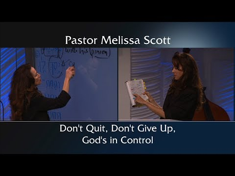 Don't Quit, Don't Give Up, God's in Control by Pastor Melissa Scott