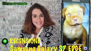 Samsung Galaxy S7 EDGE, recensione by Tecnoandroid