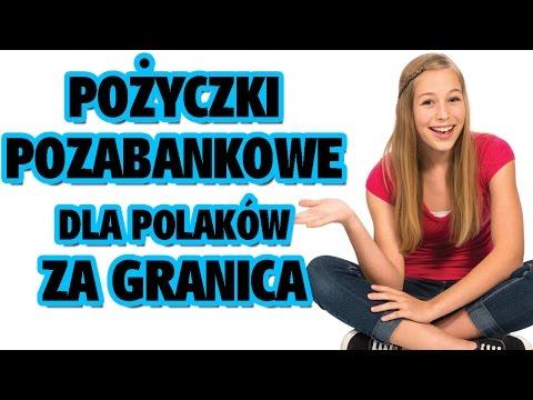 Pożyczki Pozabankowe Dla Polaków Za Granicą
