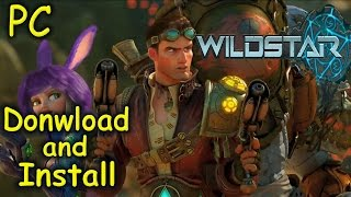 How to Download and Install Wildstar - Free2Play [PC]