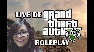 LIVE DE GTA 5 VIDA REAL - GTA 5 ROLEPLAY RP - PC