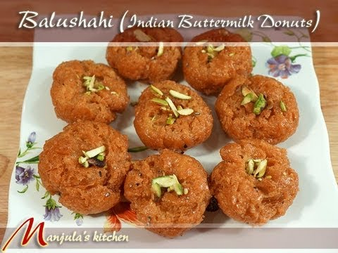Balushahi (Indian Buttermilk Donuts) Recipe by Manjula, Gourmet Sweets