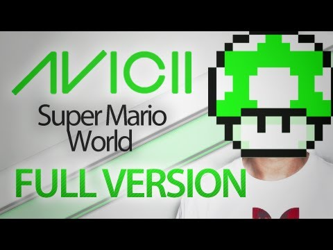 Avicii - Super Mario World Levels (Full Version)