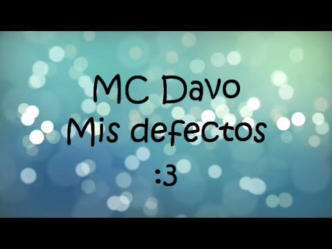 MC Davo - Mis defectos con Letra