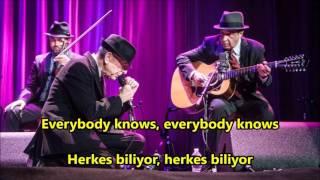 Leonard Cohen - Everybody Knows İngilizce-Türkçe Altyazı (English-Turkish Subtitle)