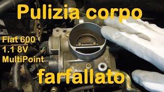 Pulizia corpo farfallato Fiat Seicento 600 1.1 8V MPI