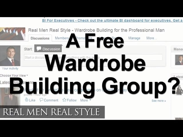Wardrobe Building For The Professional Man - Why Join My LinkedIn Group - Mens Business Style Advice