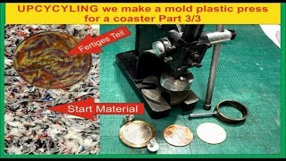 UPCYCLING we make a mold plastic press for a coaster pressing the first Part 3/3