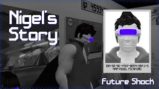 Future Shock - Nigel's Story