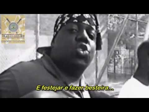 The Notorious B.I.G. - &quot;Party &amp; Bullshit&quot; [Traduzido]